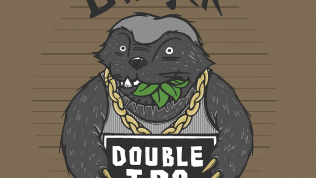 Honey Badger DIPA doesn't give a…